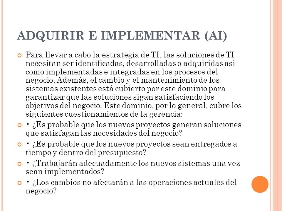 ADQUIRIR E IMPLEMENTAR (AI)