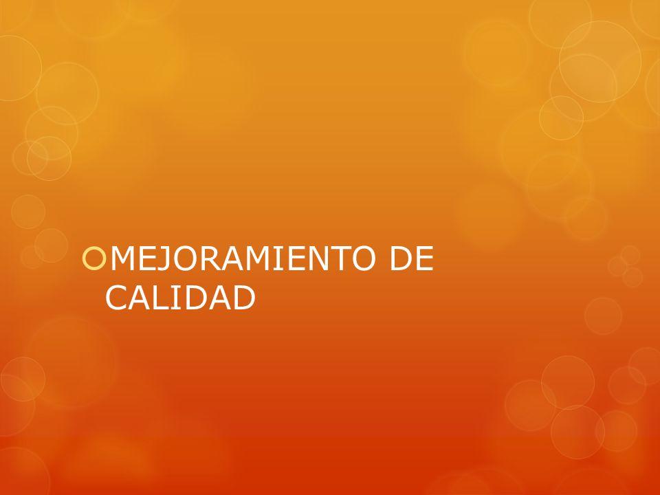 MEJORAMIENTO DE CALIDAD