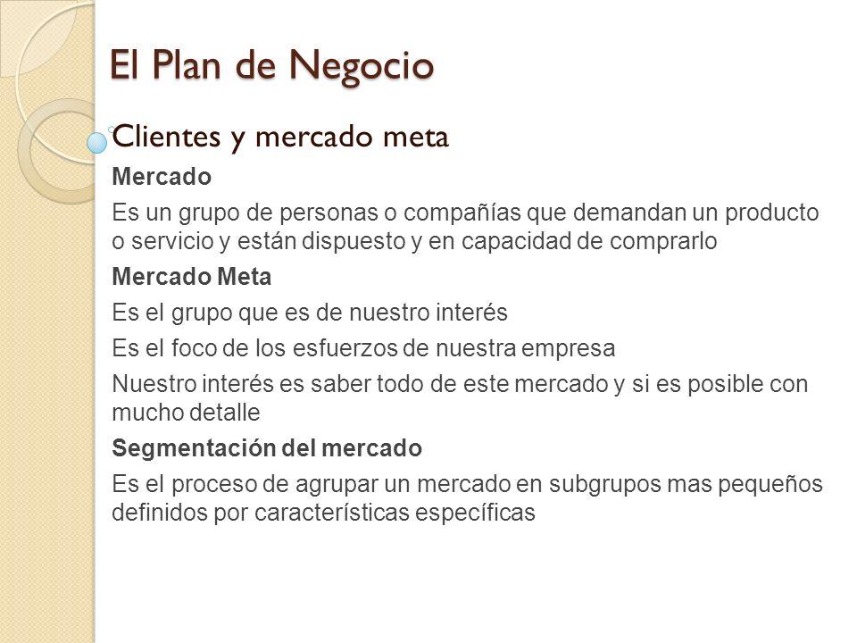 El Plan de Negocio Clientes y mercado meta Mercado