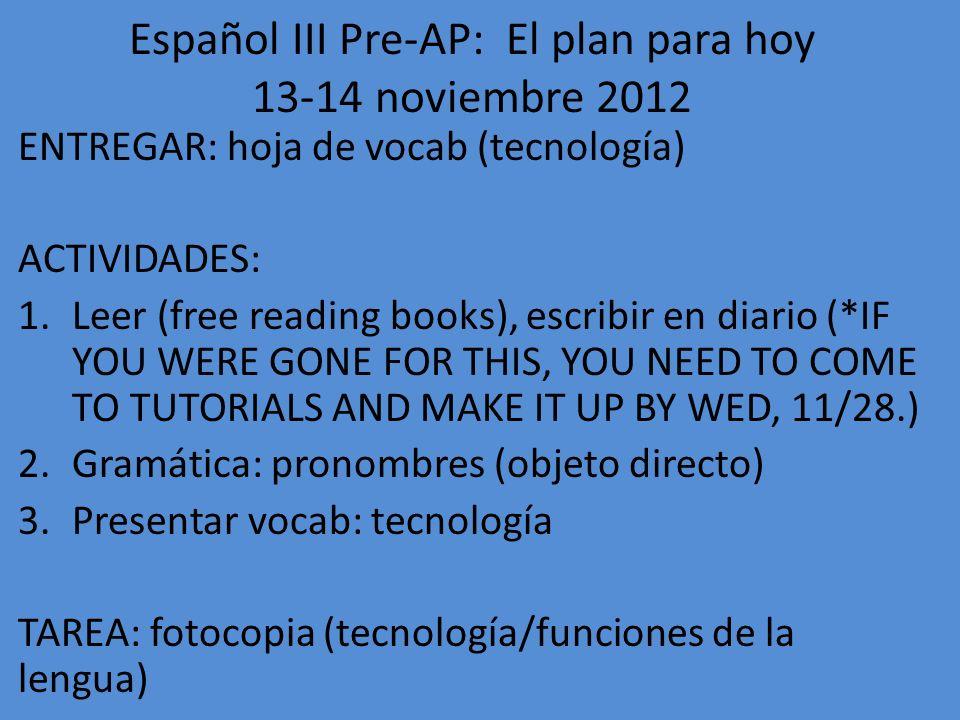 Español III Pre-AP: El plan para hoy 13-14 noviembre 2012
