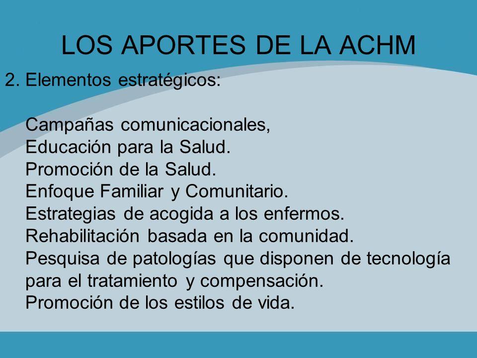 LOS APORTES DE LA ACHM 2. Elementos estratégicos: