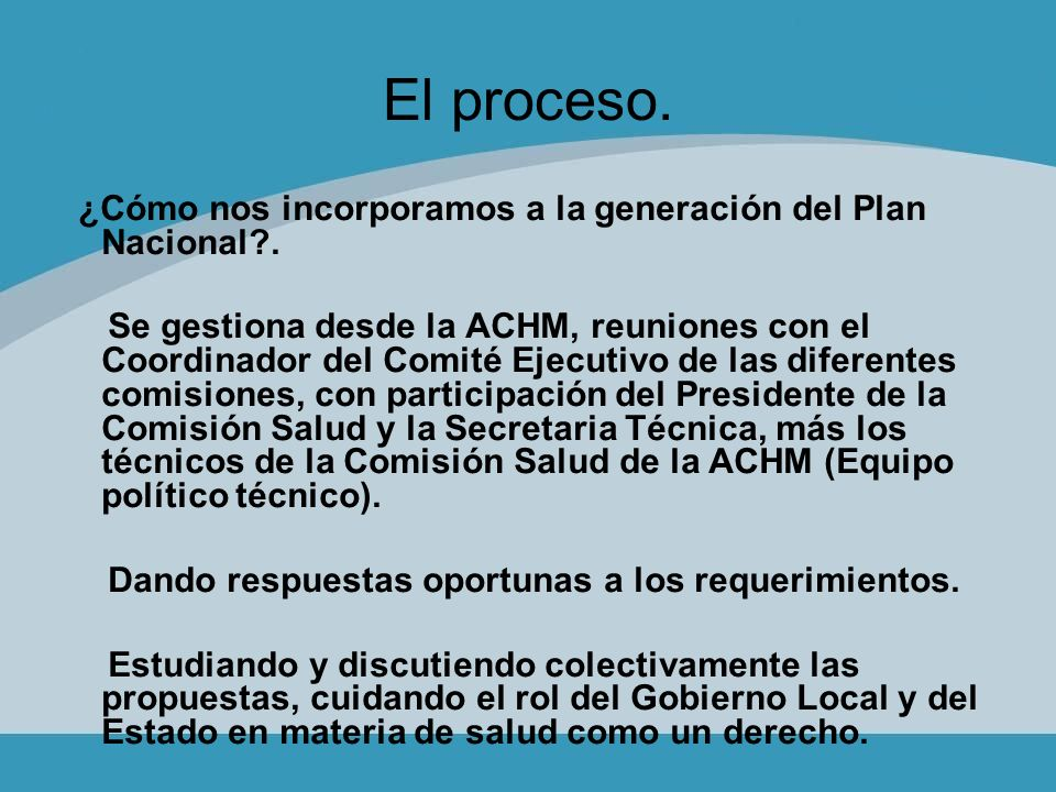 El proceso. ¿Cómo nos incorporamos a la generación del Plan Nacional .
