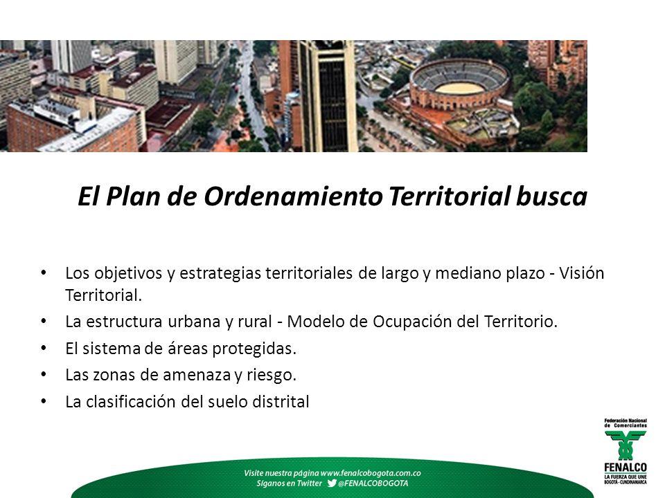 El Plan de Ordenamiento Territorial busca