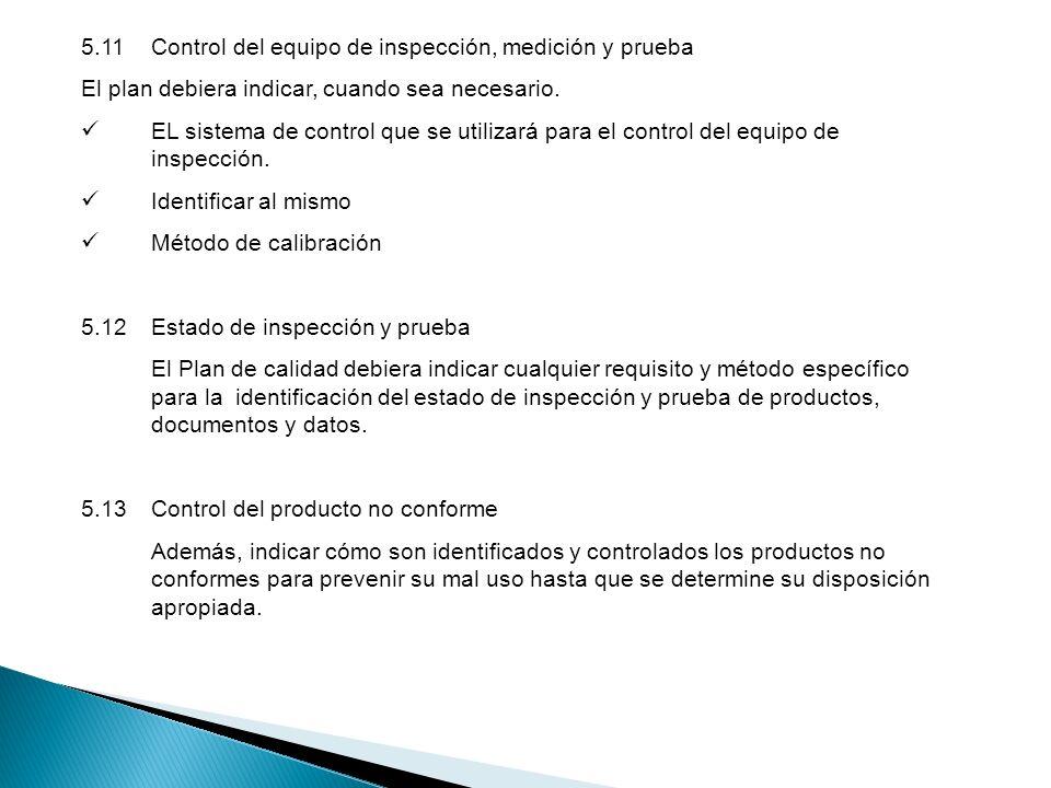 5.11 Control del equipo de inspección, medición y prueba
