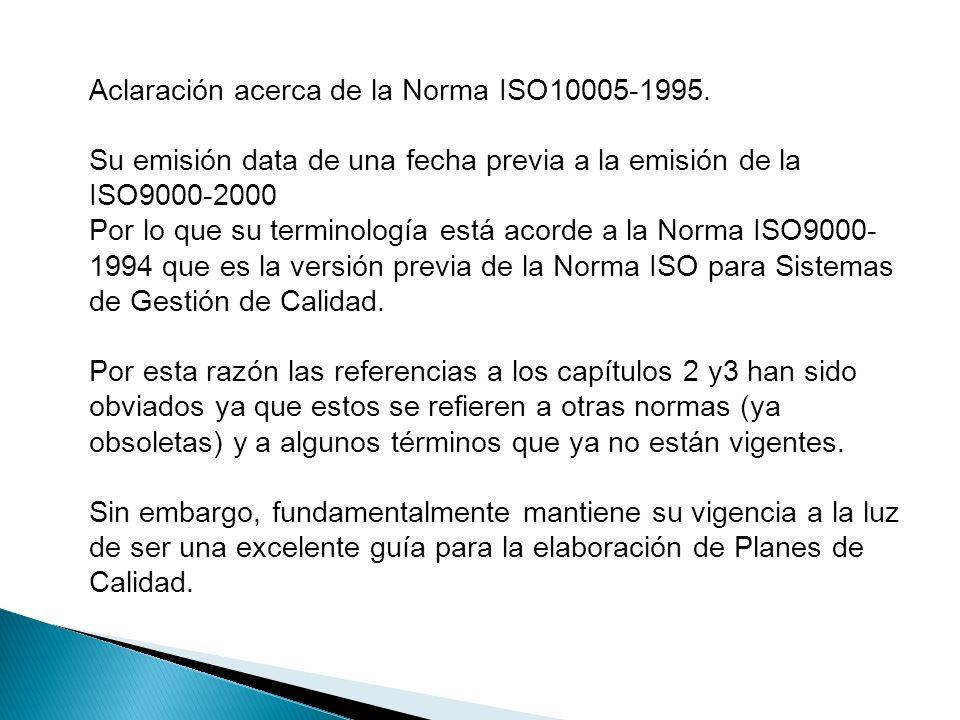 Aclaración acerca de la Norma ISO10005-1995.