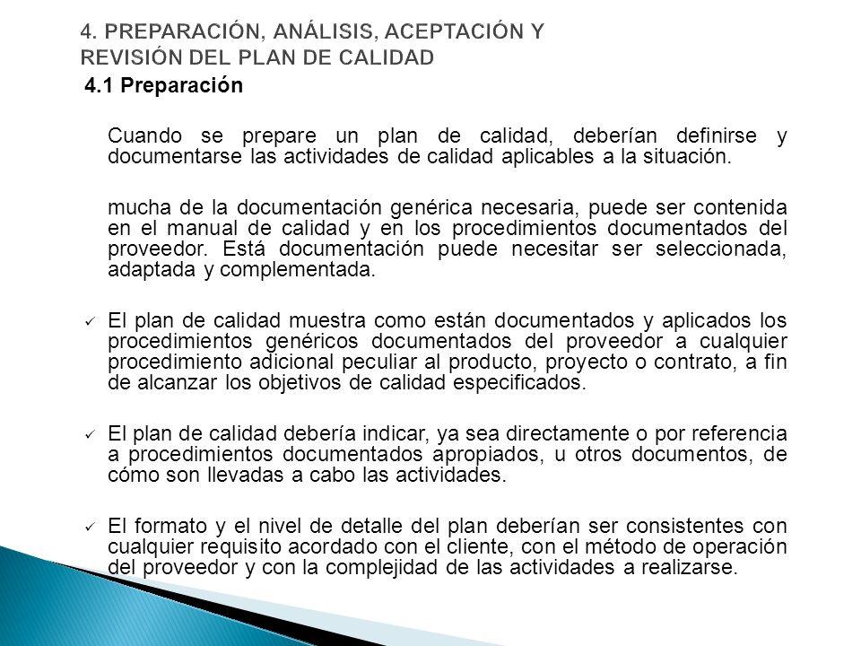 4. PREPARACIÓN, ANÁLISIS, ACEPTACIÓN Y REVISIÓN DEL PLAN DE CALIDAD