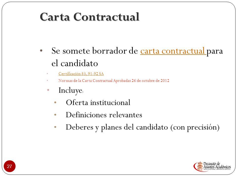 Carta Contractual Se somete borrador de carta contractual para el candidato. Certificación 83, 91-92 SA.