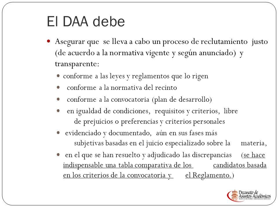 El DAA debe Asegurar que se lleva a cabo un proceso de reclutamiento justo (de acuerdo a la normativa vigente y según anunciado) y transparente: