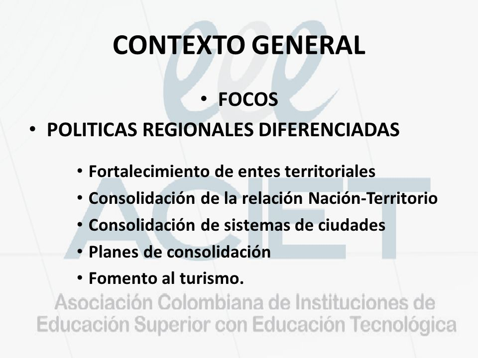 CONTEXTO GENERAL FOCOS POLITICAS REGIONALES DIFERENCIADAS