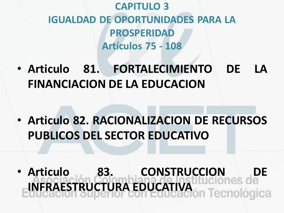 Articulo 81. FORTALECIMIENTO DE LA FINANCIACION DE LA EDUCACION