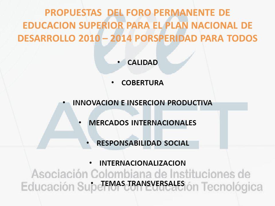 PROPUESTAS DEL FORO PERMANENTE DE EDUCACION SUPERIOR PARA EL PLAN NACIONAL DE DESARROLLO 2010 – 2014 PORSPERIDAD PARA TODOS