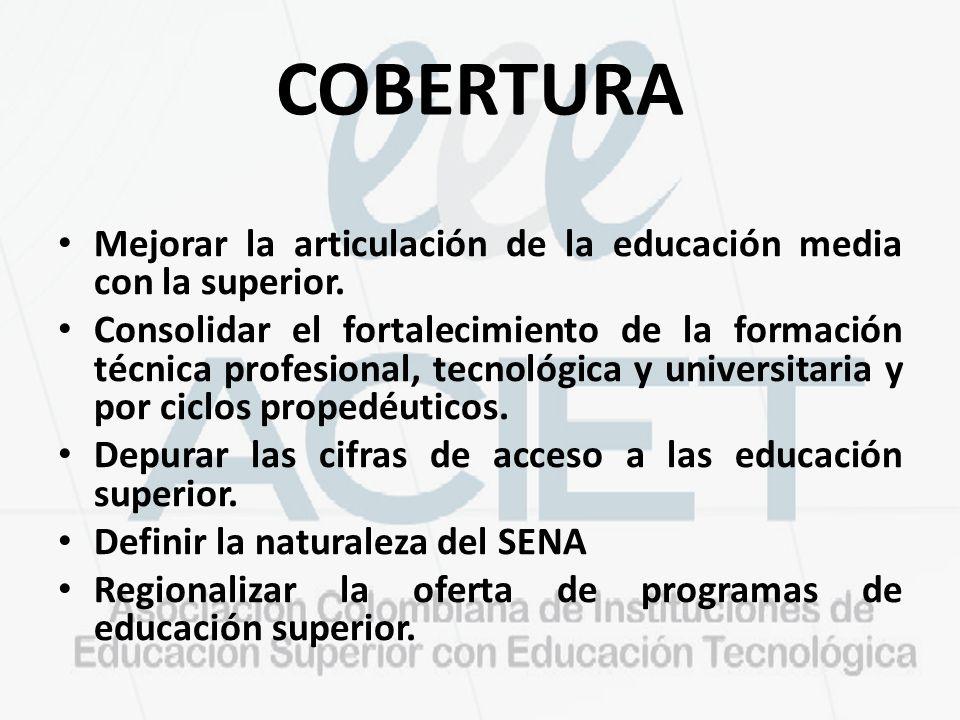 COBERTURA Mejorar la articulación de la educación media con la superior.