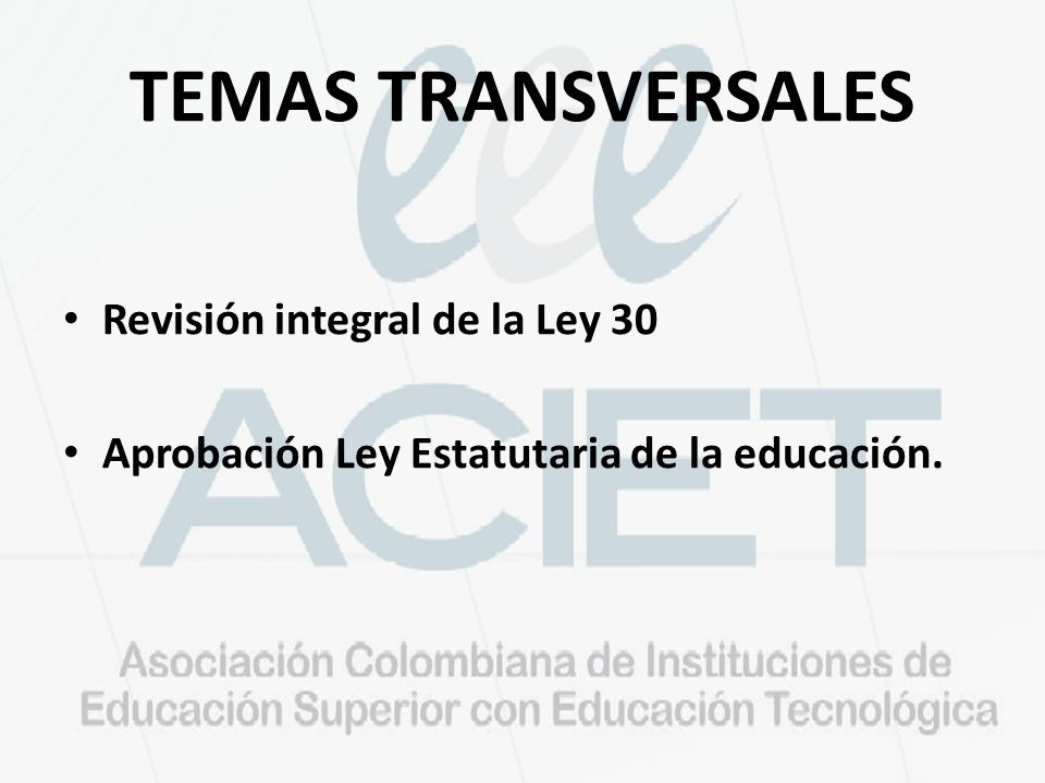 TEMAS TRANSVERSALES Revisión integral de la Ley 30