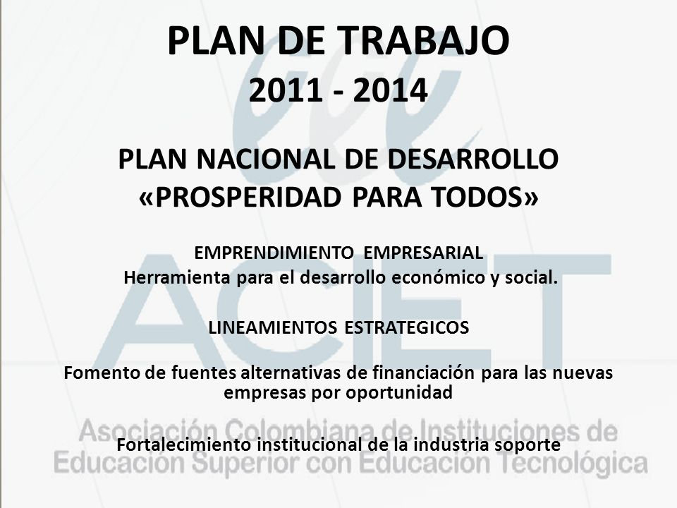 PLAN DE TRABAJO 2011 - 2014 PLAN NACIONAL DE DESARROLLO