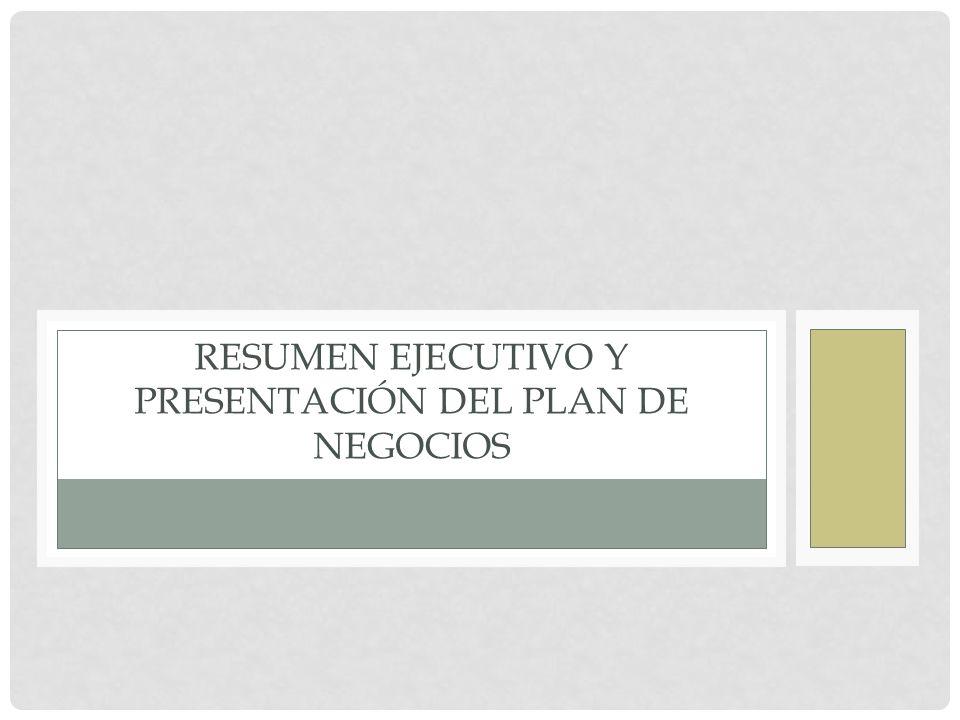 Resumen Ejecutivo y Presentación del Plan de Negocios