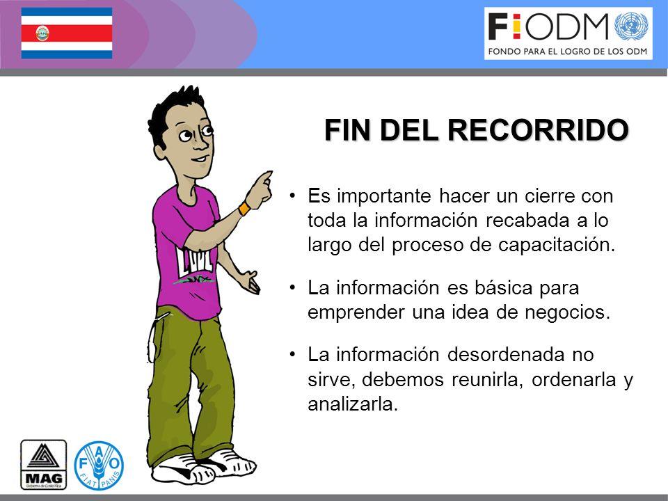 FIN DEL RECORRIDO Es importante hacer un cierre con toda la información recabada a lo largo del proceso de capacitación.