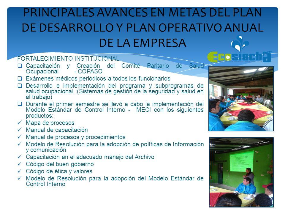 PRINCIPALES AVANCES EN METAS DEL PLAN DE DESARROLLO Y PLAN OPERATIVO ANUAL DE LA EMPRESA