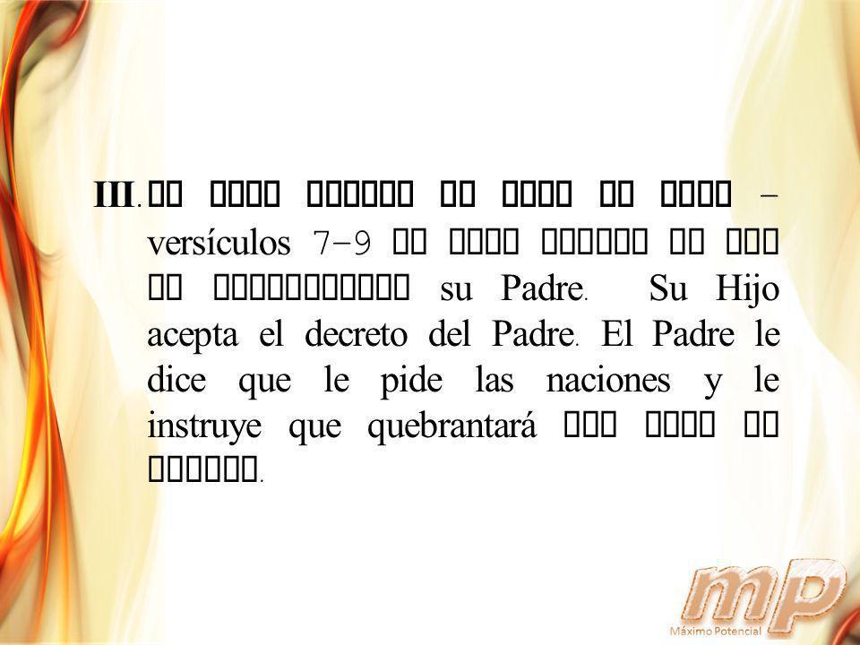 El Hijo acepta el plan de Dios - versículos 7-9 El Hijo acepta lo que ha establecido su Padre.