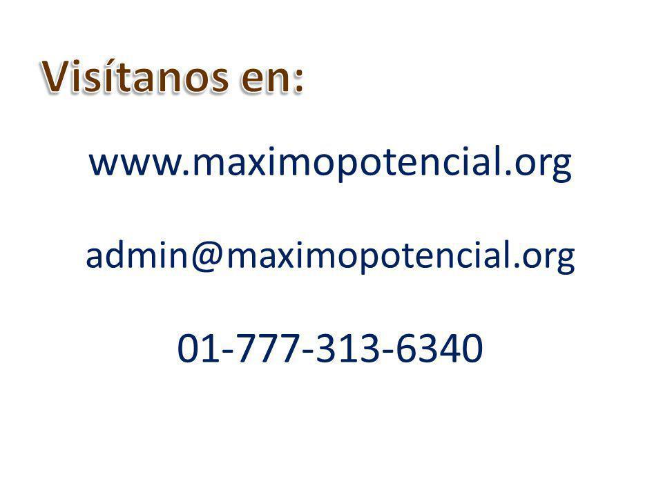 www.maximopotencial.org admin@maximopotencial.org 01-777-313-6340