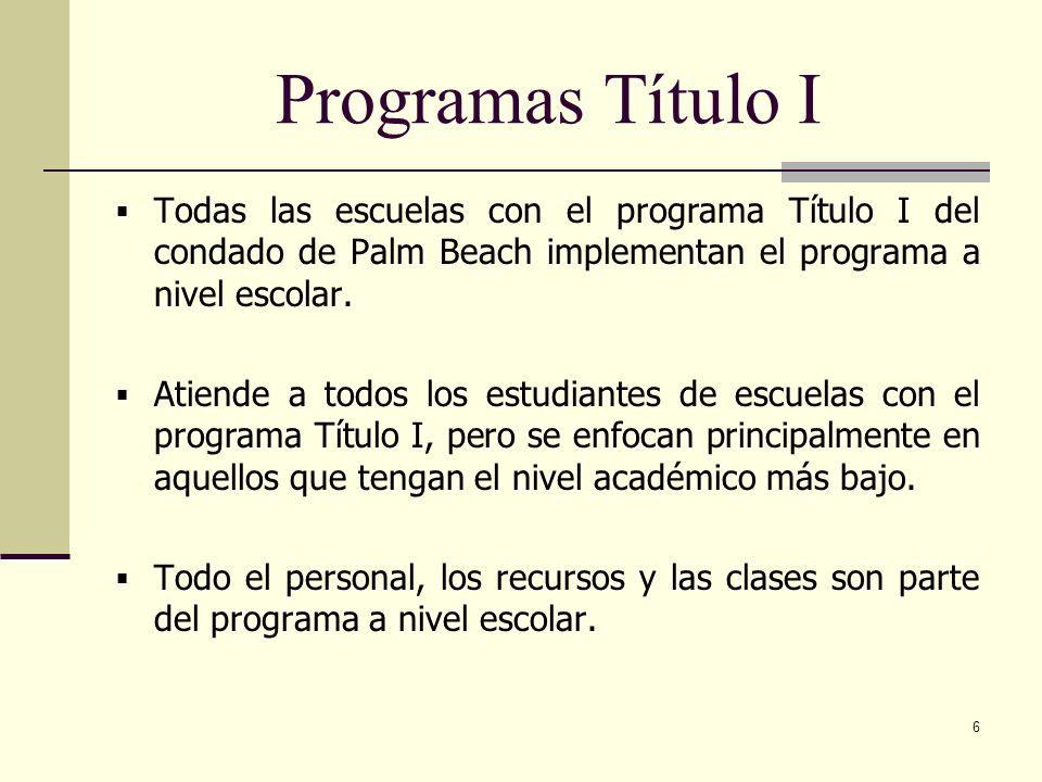 Programas Título I Todas las escuelas con el programa Título I del condado de Palm Beach implementan el programa a nivel escolar.
