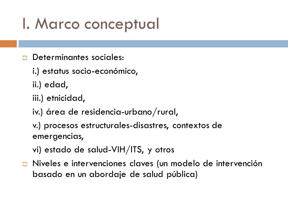 I. Marco conceptual Determinantes sociales: