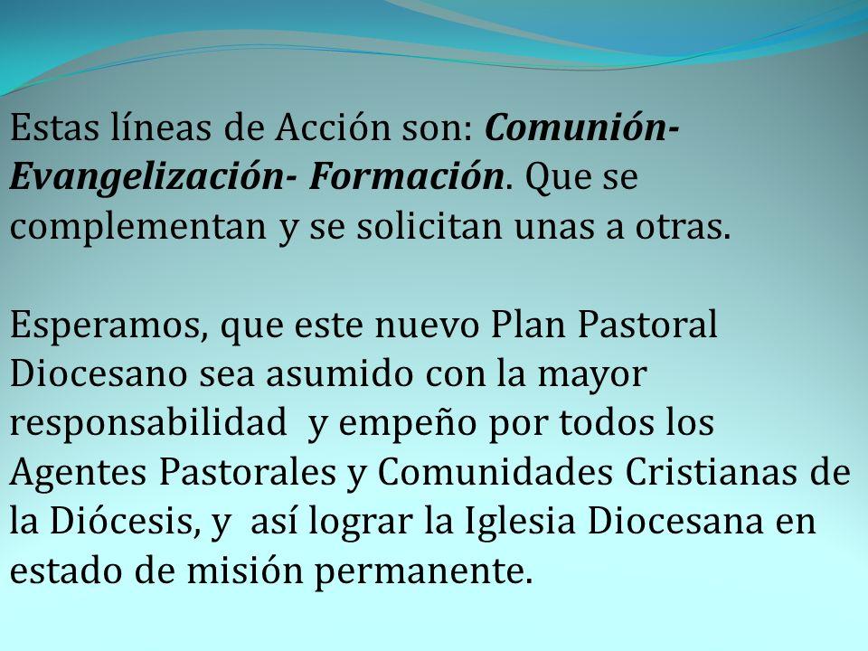 Estas líneas de Acción son: Comunión- Evangelización- Formación