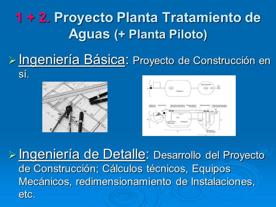 1 + 2. Proyecto Planta Tratamiento de Aguas (+ Planta Piloto)