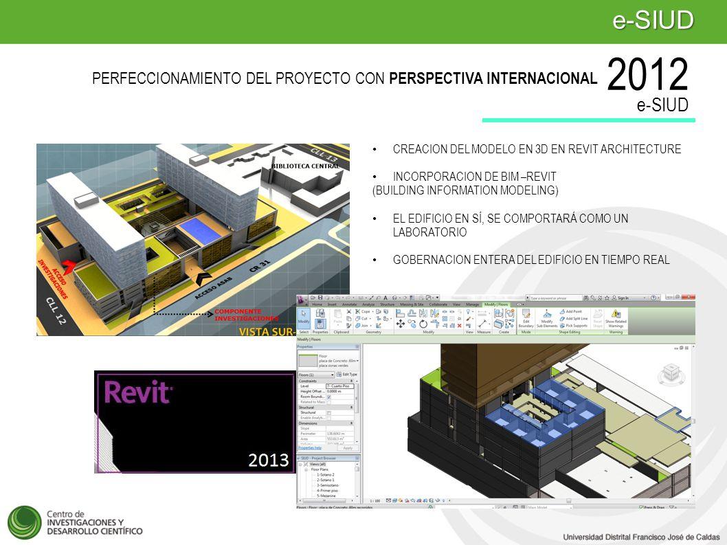 e-SIUD 2012. PERFECCIONAMIENTO DEL PROYECTO CON PERSPECTIVA INTERNACIONAL. e-SIUD. CREACION DEL MODELO EN 3D EN REVIT ARCHITECTURE.