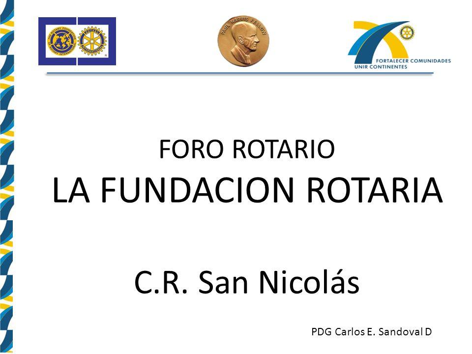 LA FUNDACION ROTARIA C.R. San Nicolás FORO ROTARIO