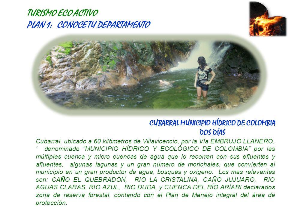 CUBARRAL MUNICIPIO HÍDRICO DE COLOMBIA DOS DÍAS