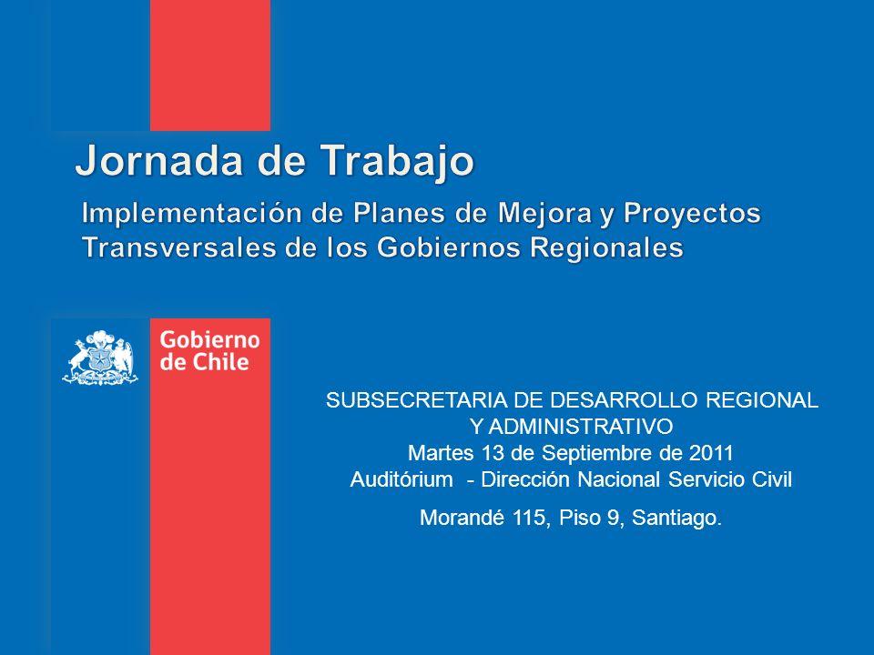 Jornada de Trabajo Implementación de Planes de Mejora y Proyectos Transversales de los Gobiernos Regionales.