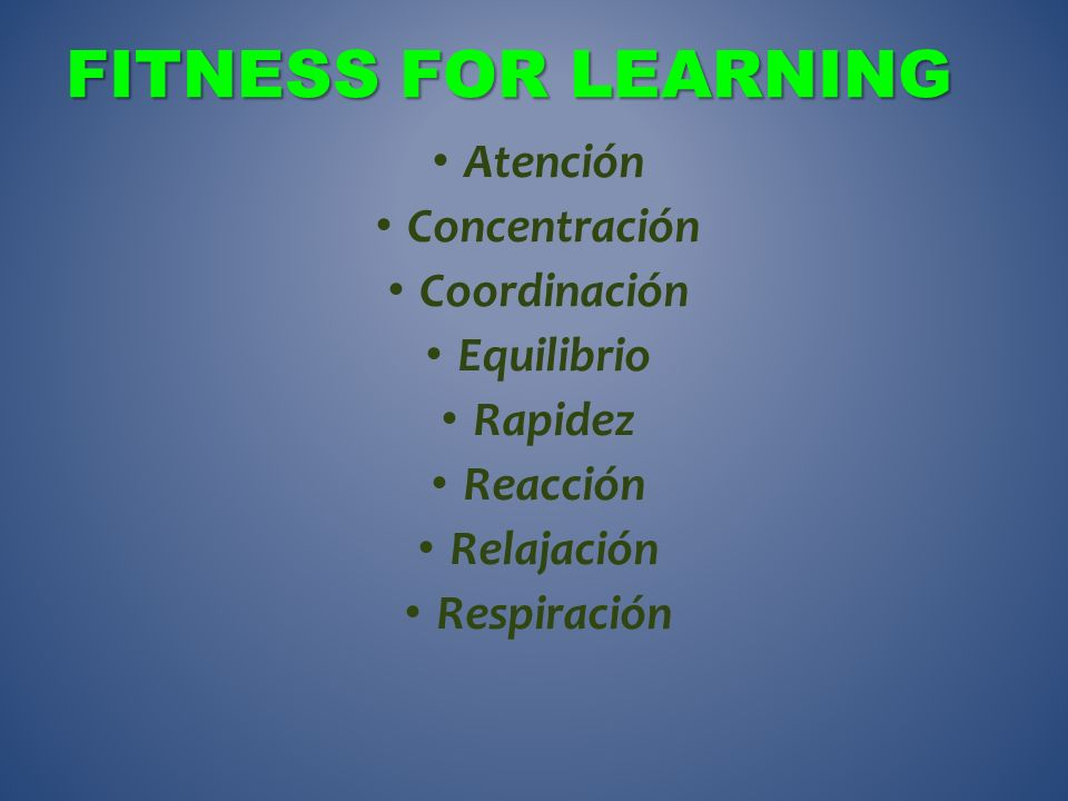 FITNESS FOR LEARNING Atención Concentración Coordinación Equilibrio
