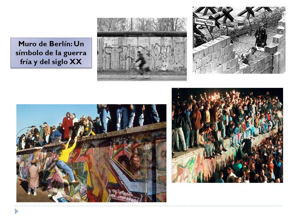 Muro de Berlín: Un símbolo de la guerra fría y del siglo XX