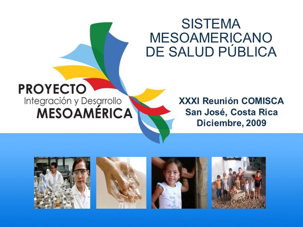 SISTEMA MESOAMERICANO DE SALUD PÚBLICA XXXI Reunión COMISCA