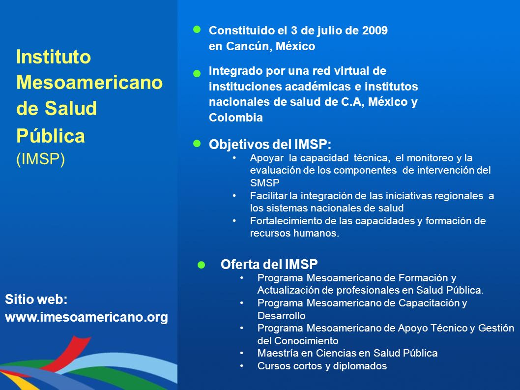Instituto Mesoamericano de Salud Pública (IMSP) Objetivos del IMSP:
