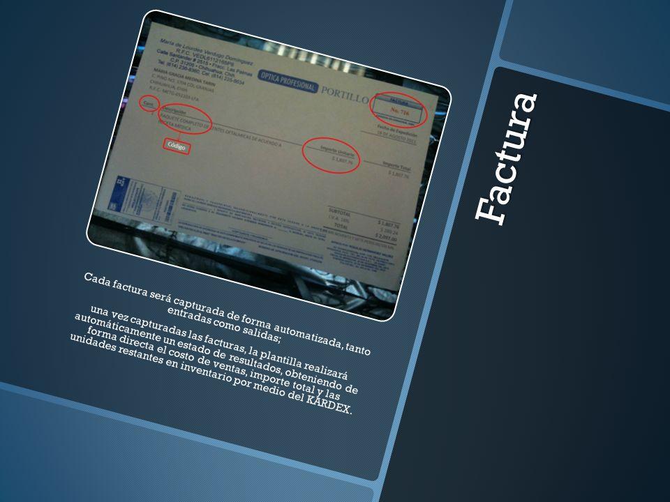 Factura Cada factura será capturada de forma automatizada, tanto entradas como salidas;