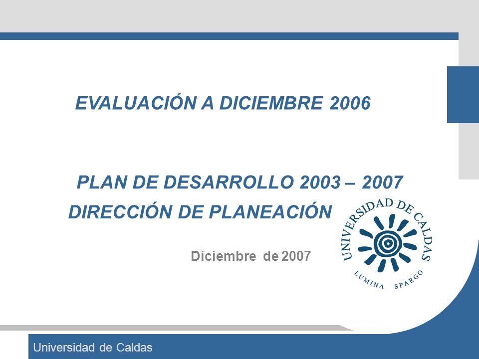 EVALUACIÓN A DICIEMBRE 2006 DIRECCIÓN DE PLANEACIÓN