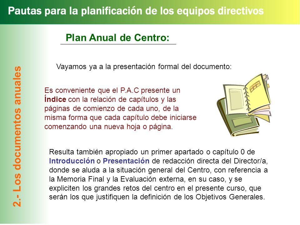 Plan Anual de Centro: Vayamos ya a la presentación formal del documento: