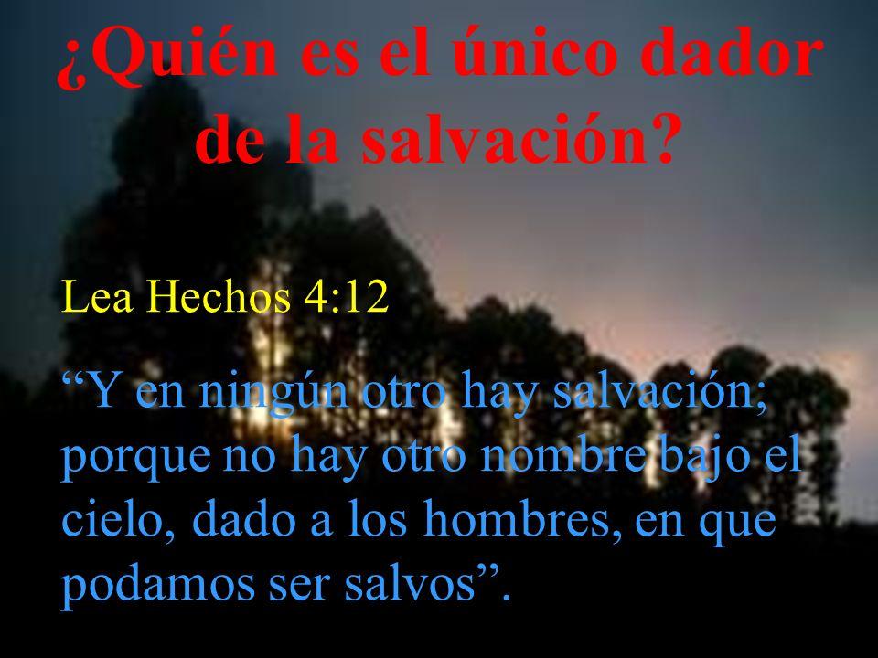 ¿Quién es el único dador de la salvación
