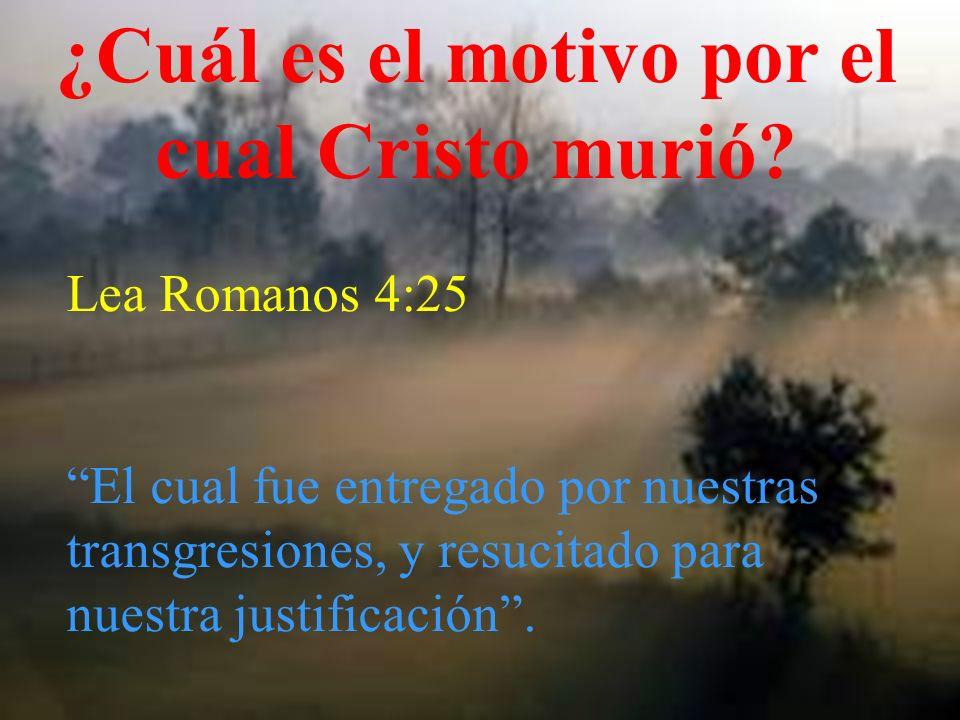 ¿Cuál es el motivo por el cual Cristo murió