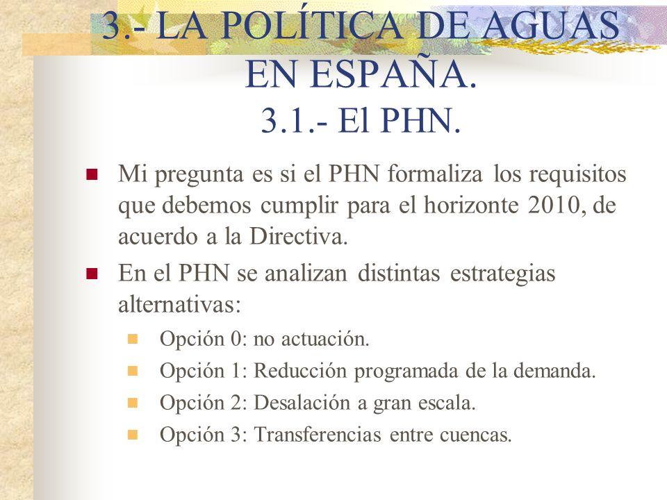 3.- LA POLÍTICA DE AGUAS EN ESPAÑA. 3.1.- El PHN.