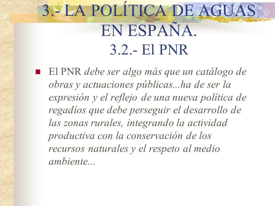 3.- LA POLÍTICA DE AGUAS EN ESPAÑA. 3.2.- El PNR