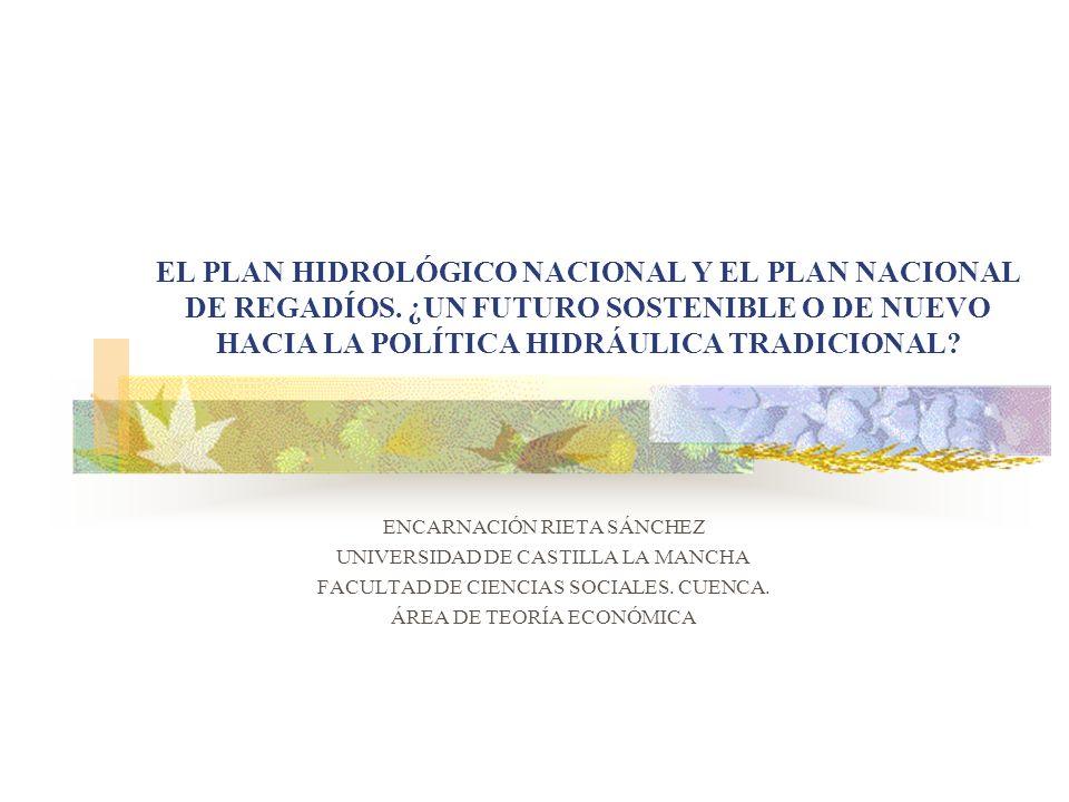 EL PLAN HIDROLÓGICO NACIONAL Y EL PLAN NACIONAL DE REGADÍOS