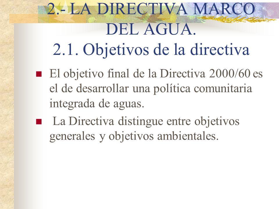 2.- LA DIRECTIVA MARCO DEL AGUA. 2.1. Objetivos de la directiva
