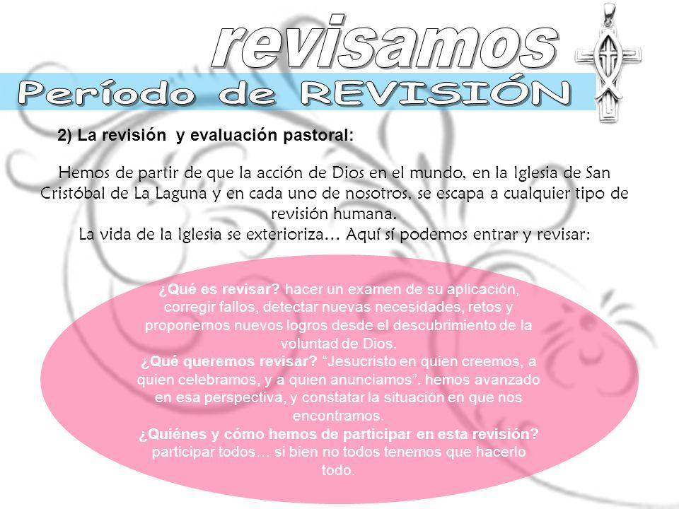 revisamos Período de REVISIÓN 2) La revisión y evaluación pastoral: