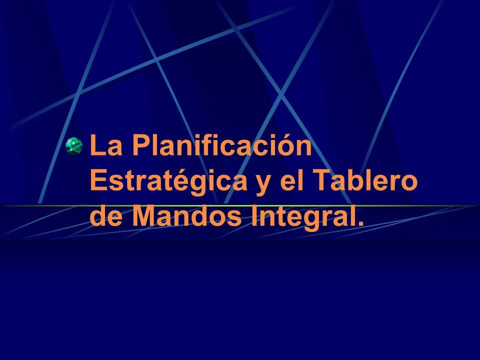 La Planificación Estratégica y el Tablero de Mandos Integral.
