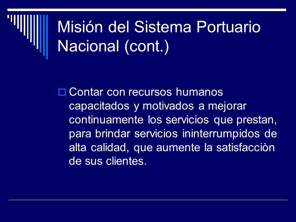 Misión del Sistema Portuario Nacional (cont.)