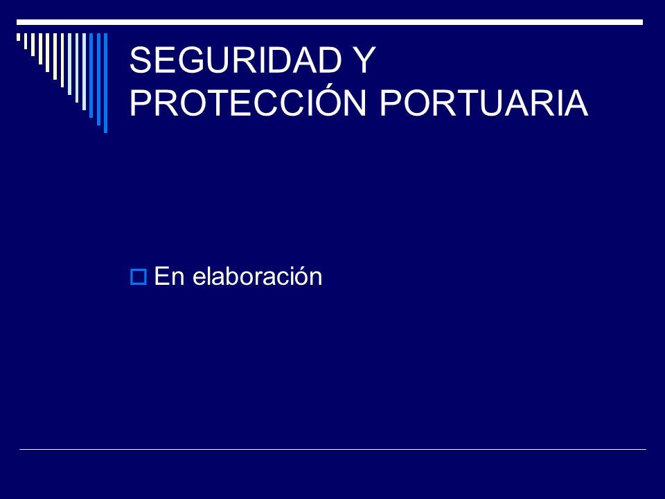 SEGURIDAD Y PROTECCIÓN PORTUARIA