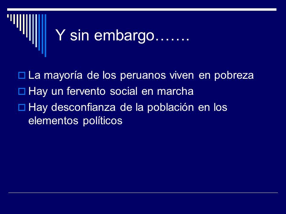 Y sin embargo……. La mayoría de los peruanos viven en pobreza
