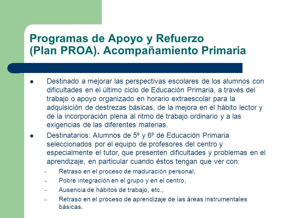 Programas de Apoyo y Refuerzo (Plan PROA). Acompañamiento Primaria